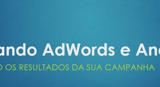 Vídeo-Aula - Vinculando Google AdWords e Analytics